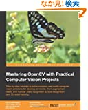 Mastering OpenCV With Practical Computer Vision Projects: Step-by-step Tutorials to Solve Common Real-world Computer Visio...