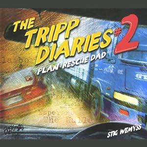 The Tripp Diaries #2: Plan: Rescue Dad   [Stig Wemyss]
