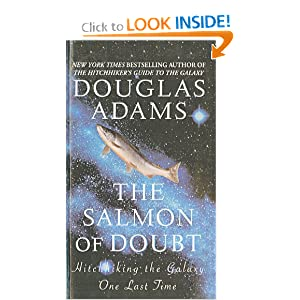 The Salmon of Doubt: Hitchhiking the Galaxy One Last Time by Douglas Adams and Terry Jones