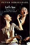 Let's See: Writings on Art from The New Yorker (0500238456) by Schjeldahl, Peter