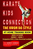 img - for Karate Kids Connection-Tae Kwon Do Style: Tae Kwon Do Style (Series 1) (Volume 1) book / textbook / text book