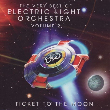 Electric Light Orchestra - Ticket To The Moon - Zortam Music