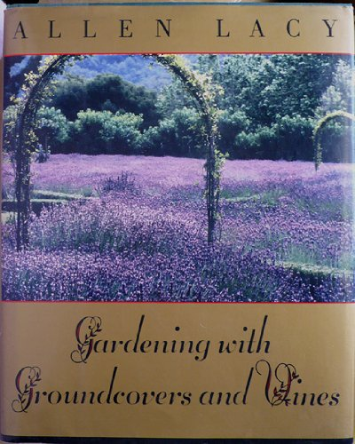 Gardening with Groundcovers and Vines, Lacy, Allen; Woodyard, Cynthia (photographer)