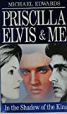 Priscilla, Elvis and Me (0099666502) by Edwards, Michael