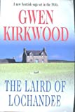 The Laird of Lochandee (Severn House Large Print) (0727873911) by Kirkwood, Gwen