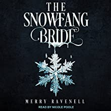 The SnowFang Bride: SnowFang Series, Book 1 Audiobook by Merry Ravenell Narrated by Nicole Poole