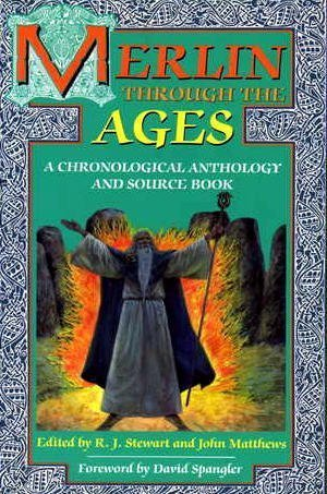 Merlin Through the Ages: A Chronological Anthology and Source Book