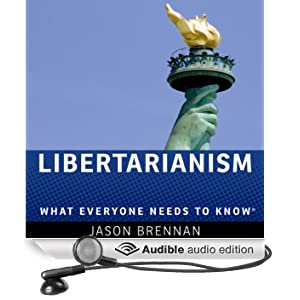 Libertarianism: What Everyone Needs to Know (Unabridged)