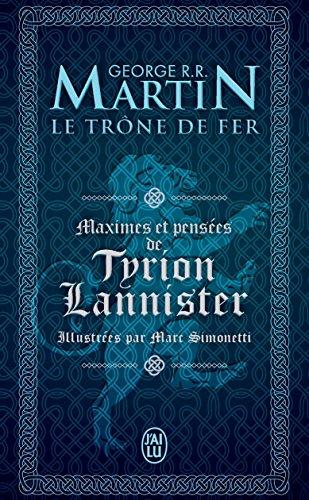 George R. R. Martin - Maximes et pensées de Tyrion Lannister (Semi-poche imaginaire)