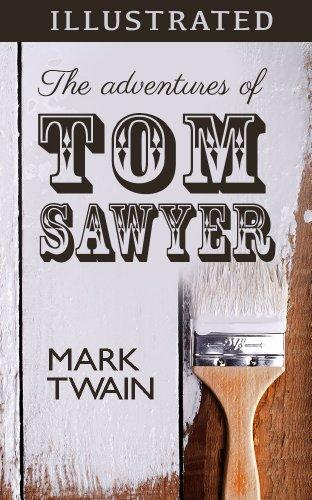 Mark Twain - The Adventures of Tom Sawyer (Illustrated Edition)