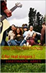 ONE HUNDRED SONGS: ( for real singers )