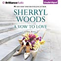 A Vow to Love: Vows, Book 6 (       UNABRIDGED) by Sherryl Woods Narrated by Amy McFadden