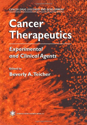 Cancer Therapeutics: Experimental and Clinical Agents (Cancer Drug Discovery and Development)