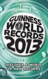 Guinness World Records 2013 (Guinness Book of Records (Mass Market))