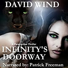 Infinity's Doorway: A Paranormal Thriller Audiobook by David Wind Narrated by Patrick Freeman