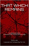 THAT WHICH REMAINS: (COMPANION BOOK) A Practical Guide to Ghosts and Hauntings