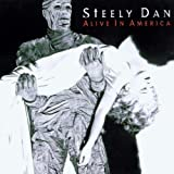 Alive in America by STEELY DAN (1995-10-17)