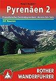 Pyrenäen 2: Französische Zentralpyrenäen. Arrens bis Seix. 50 Touren (Rother Wanderführer)