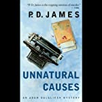 Unnatural Causes (       UNABRIDGED) by P. D. James Narrated by Penelope Dellaporta