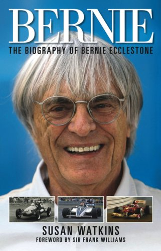 Bernie: The Biography of Bernie Ecclestone