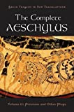 Image of The Complete Aeschylus: Volume II: Persians and Other Plays (Greek Tragedy in New Translations)