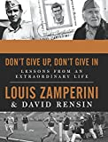 img - for Don't Give Up, Don't Give In: Lessons from an Extraordinary Life book / textbook / text book