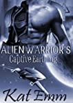 Alien Warrior's Captive Earthling: Sc...