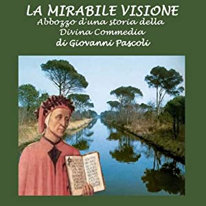 La mirabile visione [The Wonderful Vision] | [Giovanni Pascoli]