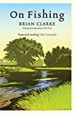 On Fishing (0007281102) by Clarke, Brian