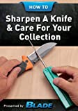How To Sharpen A Knife & Care For Your Collection: Enjoy BLADE®'s comprehensive eBook on how to sharpen a knife, and maintain, care for, store and preserve your knives and knife collection.