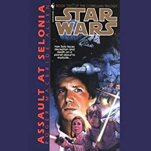 Star Wars: The Corellian Trilogy: Assault at Selonia | [Roger Macbride Allen]