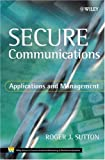 Secure communications :  applications and management /