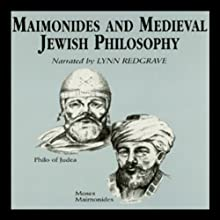 Maimonides and Medieval Jewish Philosophy (       UNABRIDGED) by Idit Dobbs-Weinstein Narrated by Lynn Redgrave