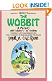 The Wobbit A Parody (Of Tolkien's The Hobbit): or, There Goes My Back Again: 1 (The Wobbit: A Parody Series)