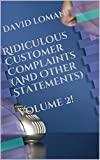 Ridiculous Customer Complaints (And Other Statements) Volume 2!