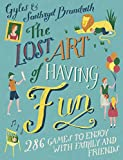 The Lost Art of Having Fun: 286 Games to Enjoy with Family and Friends (English Edition)