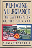 Pledging Allegiance: The Last Campaign of the Cold War