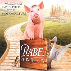 Babe Pig In The City Music From And Inspired By The Motion Picture Soundtrack from Geffen