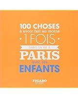 Les 100 choses à avoir fait au moins 1 fois dans sa vie à Paris avec ses enfants