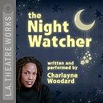The Night Watcher | Charlayne Woodard