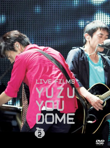 LIVE FILMS YUZU YOU DOME DAY 2 ~みんな、どうむありがとう~ [DVD]
