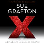 X: Kinsey Millhone, Book 24 (       UNABRIDGED) by Sue Grafton Narrated by Judy Kaye