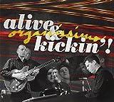 Alive & Kickin'!