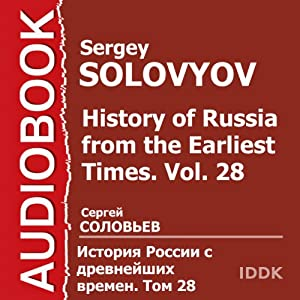 History of Russia from the Earliest Times, Vol. 28 | [Sergey Solovyov]