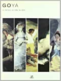 img - for Goya: Su tiempo, su vida, su obra / His Time, His Life, His Work (Spanish Edition) book / textbook / text book