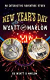 New Year's Day with Wyatt & Marlow: An Interactive Adventure Book