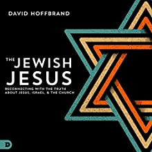 The Jewish Jesus: Reconnecting with the Truth About Jesus, Israel, and the Church Audiobook by David Hoffbrand Narrated by David Harper