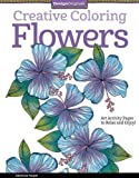 img - for Creative Coloring Flowers: Art Activity Pages to Relax and Enjoy! book / textbook / text book