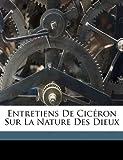 echange, troc Ciceron - Entretiens de Ciceron Sur La Nature Des Dieux