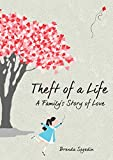 img - for Theft of a Life: A Family's Story of Love book / textbook / text book